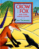Crow & Fox and Other Animal Legends, a children's book of animal stories
