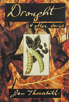 Cover of Drought and Other Stories - a collection of short fiction by Jan Thornhill